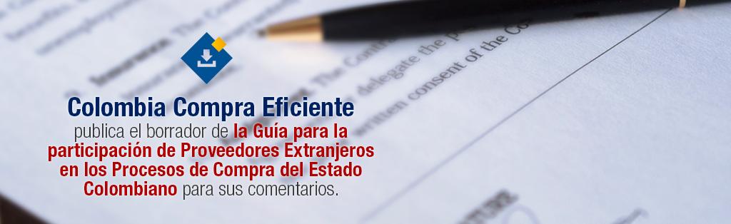 Borrador de la Guía para la participación de Proveedores Extranjeros en los Procesos de Compra del Estado Colombiano