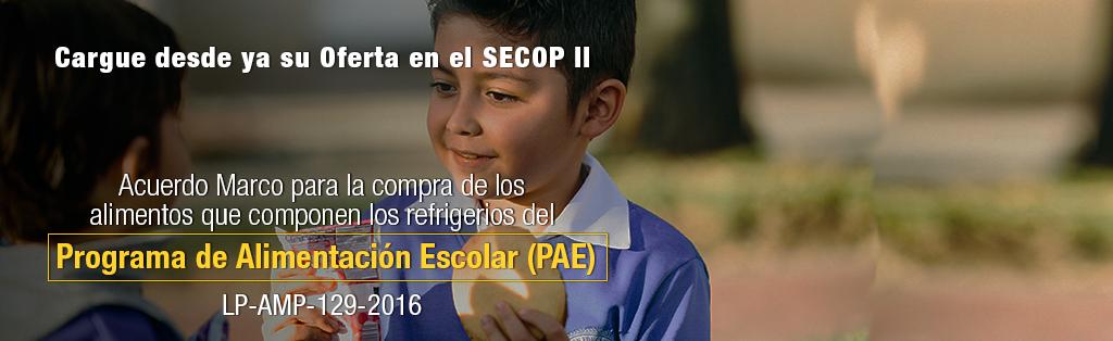 Acuerdo Marco para la compra de los alimentos que componen los refrigerios del Programa de Alimentación Escolar (PAE) LP-AMP-129-2016